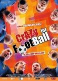 Locandina di Crazy for Football - The Craziest World Cup