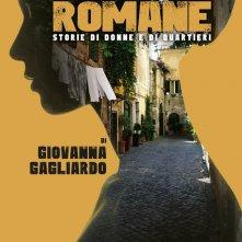 Locandina di Le romane - Storie di donne e di quartieri