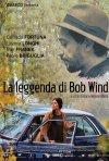 Locandina di La leggenda di Bob Wind