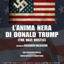 Locandina di L'anima nera di Donald Trump - The Nazi Hustle