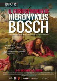 Il curioso mondo di Hieronymus Bosch in streaming & download