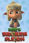 Locandina di Bob's Broken Sleigh