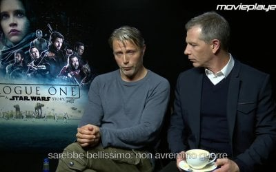 Rogue One: Intervista a Mads Mikkelsen e Ben Mendelsohn