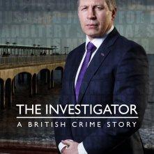 Locandina di The Investigator: A British Crime Story