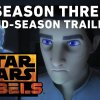 Star Wars Rebels Season 3 - Mid-Season Trailer