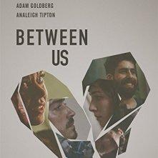 Locandina di Between Us
