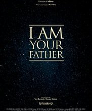 Locandina di I Am Your Father