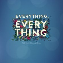 Locandina di Everything, Everything