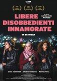 Locandina di Libere, disobbedienti, innamorate - In Between