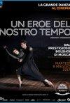 Locandina di Il Balletto del Bolshoi: Un eroe del nostro tempo