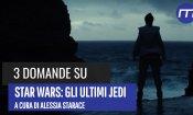 3 domande su Star Wars: Gli ultimi Jedi