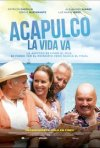 Locandina di Acapulco La vida va