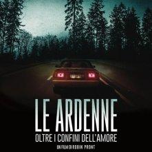 Locandina di Le Ardenne - Oltre i confini dell'amore