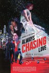 Locandina di Always Chasing Love