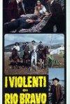 Locandina di I violenti di Rio Bravo