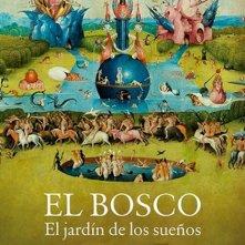 Locandina di Bosch - Il giardino dei sogni