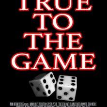 Locandina di True to the Game