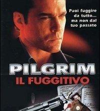 Locandina di Pilgrim - Il fuggitivo