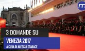 Venezia 2017: 3 domande sull'edizione 74