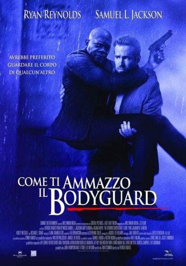 Locandina di Come ti ammazzo il bodyguard