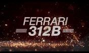Ferrari 312B, clip esclusiva del film sulla macchina che ha fatto la storia della Formula Uno