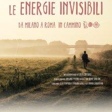 Locandina di Le energie invisibili - Da Milano a Roma in cammino