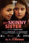 Locandina di My Skinny Sister