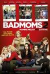 Locandina di Bad Moms 2: Mamme molto più cattive