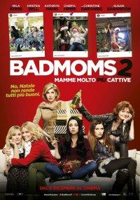 Bad Moms 2: Mamme molto più cattive in streaming & download