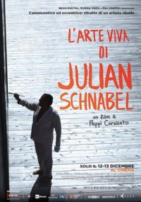 L'arte viva di Julian Schnabel in streaming & download