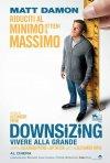 Locandina di Downsizing - Vivere alla grande