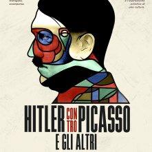 Locandina di Hitler contro Picasso e gli altri. L'ossessione nazista per l'arte