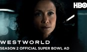 Westworld - Season 2 | Official Super Bowl Spot