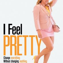 Locandina di I Feel Pretty