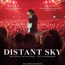 Locandina di Distant Sky. Nick Cave & The Bad Seeds. Live in Copenaghen