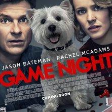 Locandina di Game Night - Indovina chi muore stasera?