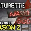 American Gods Season 2 Production Begins Featurette