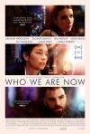 Locandina di Who We Are Now