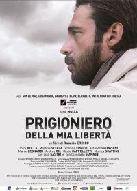 Prigioniero della mia libertà in streaming & download