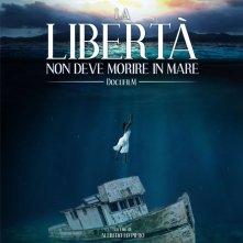 Locandina di La libertà non deve morire in mare