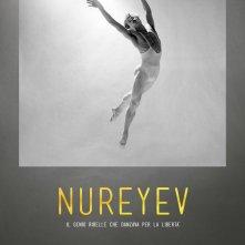 Locandina di Nureyev. Il mondo, il suo palco