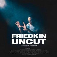 Locandina di Friedkin Uncut - Un diavolo di regista