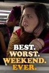 Best.Worst.Weekend.Ever.