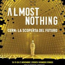 Locandina di Almost Nothing - CERN: La scoperta del futuro
