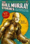 Locandina di The Bill Murray Stories: Life Lessons Learned from a Mythical Man