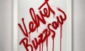 Velvet Buzzsaw: il poster italiano del film con Jake Gyllenhaal