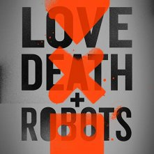 Locandina di Love, Death & Robots