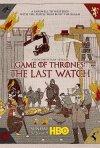 Locandina di Game of Thrones: The Last Watch
