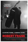 Locandina di Leaving Home, Coming Home: A Portrait of Robert Frank