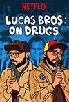 Locandina di Lucas Brothers: On Drugs